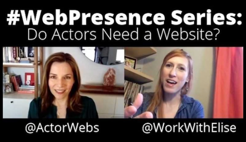 #WebPresence Series with Elise Arsenault, Part 1: Do Actors Need a Website?