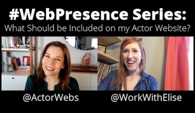 #WebPresence Series with Elise Arsenault, Part 2: What Should be Included on my Actor Website?