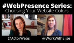 #WebPresence Series with Elise Arsenault, Part 5: How to Choose Website Colors