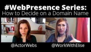 #WebPresence Series with Elise Arsenault, Part 4: How to Decide on a Domain Name