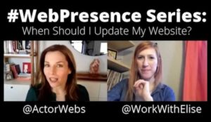#WebPresence Series with Elise Arsenault, Part 3: When Should I Update My Website?