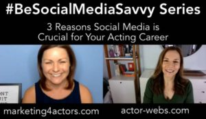 3 Reasons Social Media is Crucial for your Acting Career