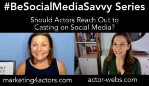 Should Actors Reach Out to Casting on Social Media?